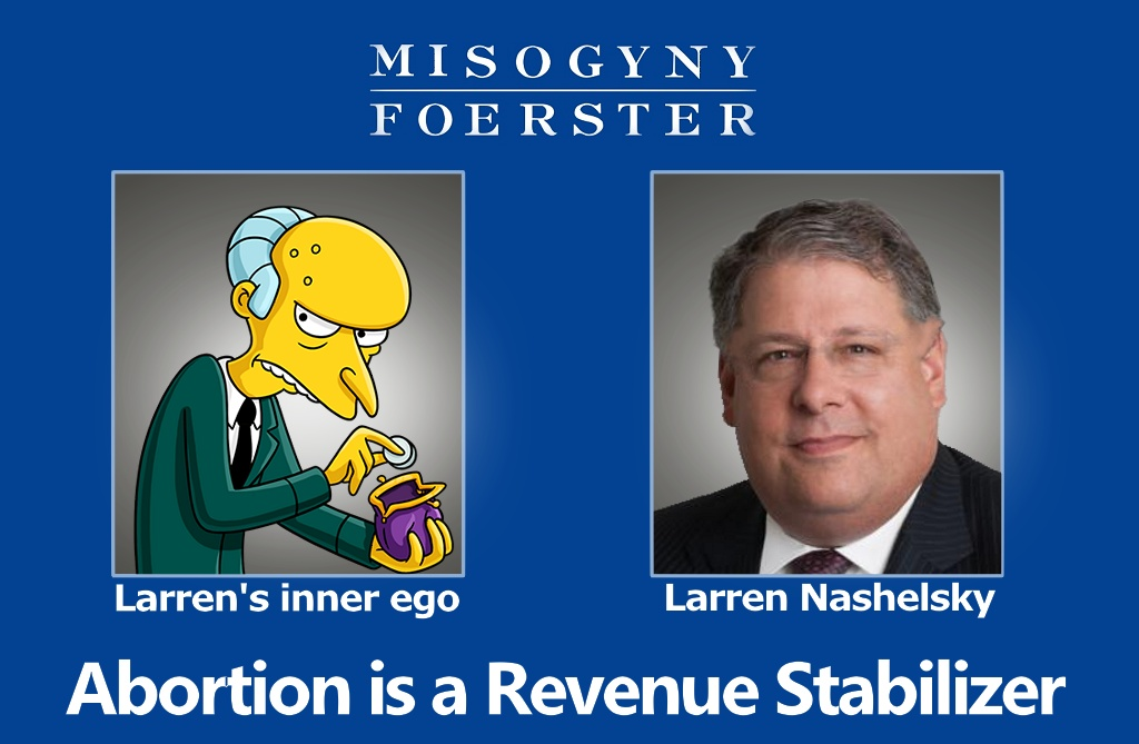 Mr Burns & Morrison Foerster know that Abortion is the ticket to tricking #WomenInLaw into Abortion for #RevenueStabilization
