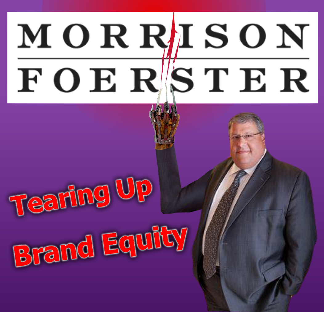 Like a Lunatic on a DemiseWish, Larren Nashelsky tears up Morrison Foerster firm's Brand Equity